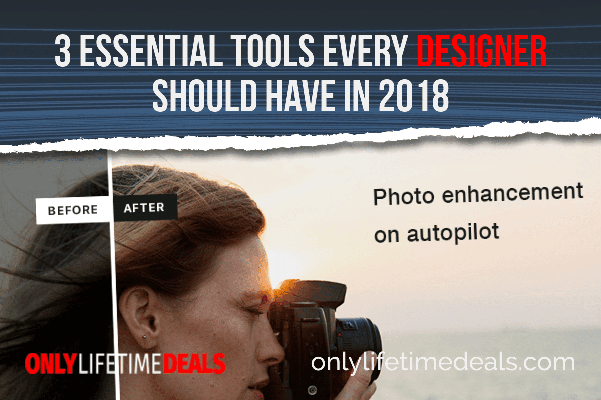 Only Lifetime Deals -3 ESSENTIAL TOOLS EVERY DESIGNER SHOULD HAVE IN 2018