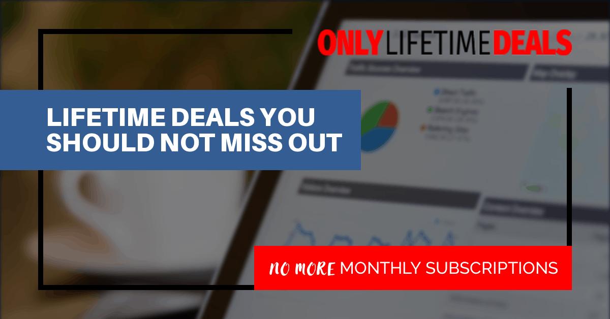 Only Lifetime Deals - LIFETIME DEALS YOU SHOULD NOT MISS OUT header